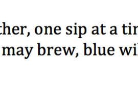 Nro 49 kilpailuun Catch phrase for a mug design käyttäjältä strublec