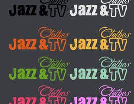 nº 4 pour Logo design for Jazz & Tv Clothes par ejdeleon