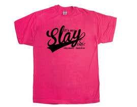 Nro 64 kilpailuun Design a T-Shirt - Slay Day käyttäjältä jahidjoy22