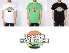 "#22 untuk Design a T-Shirt for ""Do More Hammy Time"" oleh Gezmins"