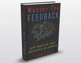 Nro 7 kilpailuun Nonfiction book cover: feedback motif käyttäjältä kurmismedituoja