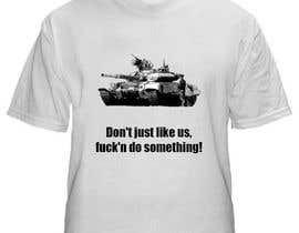 #1 untuk Design a cool T-Shirt with Tank Men and a slogan underneath oleh StanMarius
