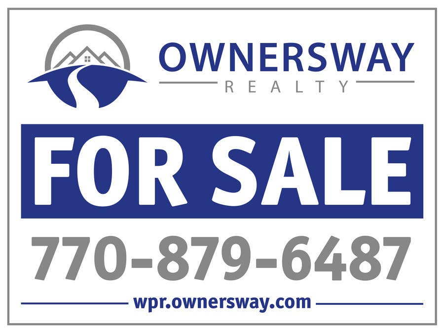 #44 for Ownersway real estate yard sign by whoislgc