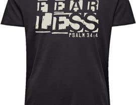 #121 for Design a T-Shirt - Fearless - Psalm 34:4 by javierlizarbe
