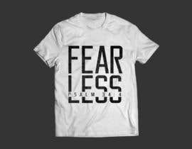 #93 for Design a T-Shirt - Fearless - Psalm 34:4 by karenli9