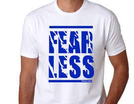 #122 for Design a T-Shirt - Fearless - Psalm 34:4 by jojohf