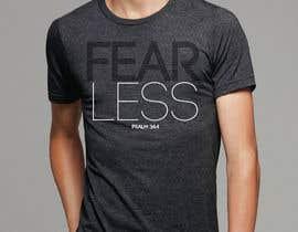 Nro 71 kilpailuun Design a T-Shirt - Fearless - Psalm 34:4 käyttäjältä alexispereyra