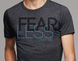 Nro 72 kilpailuun Design a T-Shirt - Fearless - Psalm 34:4 käyttäjältä alexispereyra