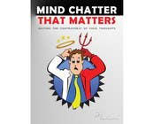 Contest Entry #22 for Illustrate Something for my book cover - Mind Chatter That Matters