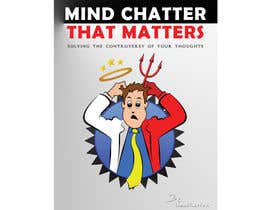 nº 22 pour Illustrate Something for my book cover - Mind Chatter That Matters par vishakhvs