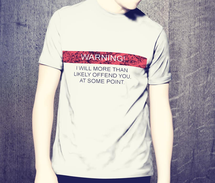 Proposition n°26 du concours Funny, Rude, Offensive T-Shirt Designs