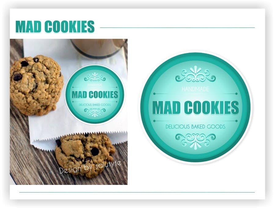 #115 for Design a Logo for Cookie Business CORRECTION: MAD COOKIES by salutyte