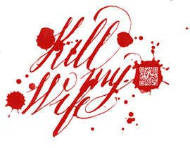 nº 17 pour Design a Logo/T-shirt image for kill my wife par treindustries