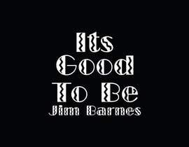 shawky911 tarafından It's Good To Be Jim Barnes için no 4