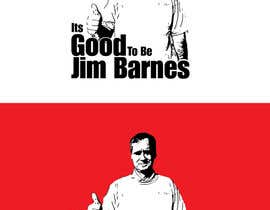 Gradesi tarafından It's Good To Be Jim Barnes için no 21
