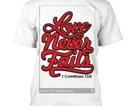 Nro 39 kilpailuun Design a T-Shirt - Love never fails - 1 Corinthians 13:8 käyttäjältä Pahiramako2