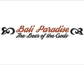 "adilesolutionltd tarafından Create a label for a beer brand called ""Bali Paradise"" with the sub-title ""The Beer of the Gods"" için no 4"