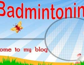 #6 para Design a Banner for a Badminton Blog por pdshermila