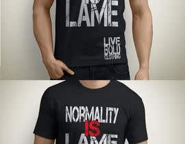 "Exer1976 tarafından Design a ""Normality is Lame"" T-Shirt için no 19"