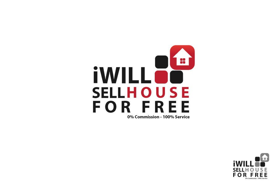 Конкурсная заявка №135 для Logo Design for I Will Sell Your House For Free