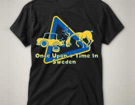 #29 untuk Design a T-Shirt for Once upon a time in Sweden oleh VascoIMedia