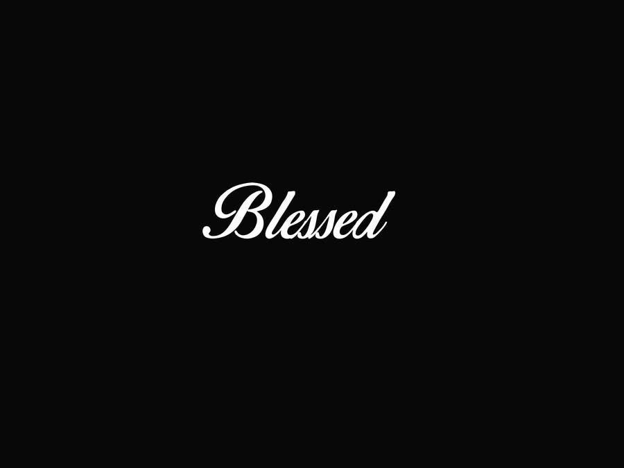 Bài tham dự cuộc thi #                                        15                                      cho                                         Design a Beautiful Logo For the Word: BLESSED
