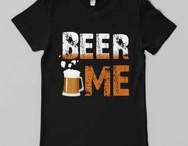 Franstyas tarafından Creative Beer T-Shirt Design - Contest 10 için no 62