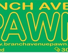 #5 untuk Graphic Design for Branch Avenue Pawn Store Front Sign oleh noodlegrafix