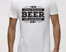 #42 for Design a T-Shirt - Summer / Beer Themed Designs by ataurbabu18