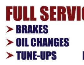 #3 for Auto repair Shop Sign/Banner by dclary2008