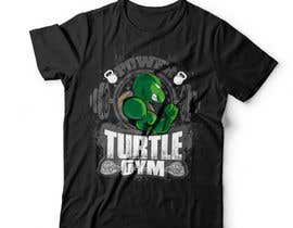 #57 for Design a T-Shirt Design for Gym Turtle by DAISYMURGA