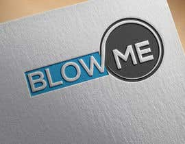 #30 for Design a Logo - Blow Me by shohidulislam17