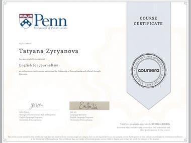 I completed English for Journalism at the University of Pennsylvania and Coursera.