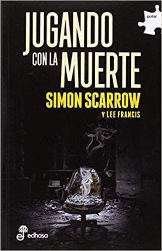 English to Spanish translation of the book: Playing with death written by Simon Scarrow   Traducción libro: Jugando con la muerte  https://www.amazon.es/jugando-muerte-Polar-Simon-Scarrow/dp/8435011321 https://www.casadellibro.com/libro-jugando-con-la-muerte/9788435011327/6366359