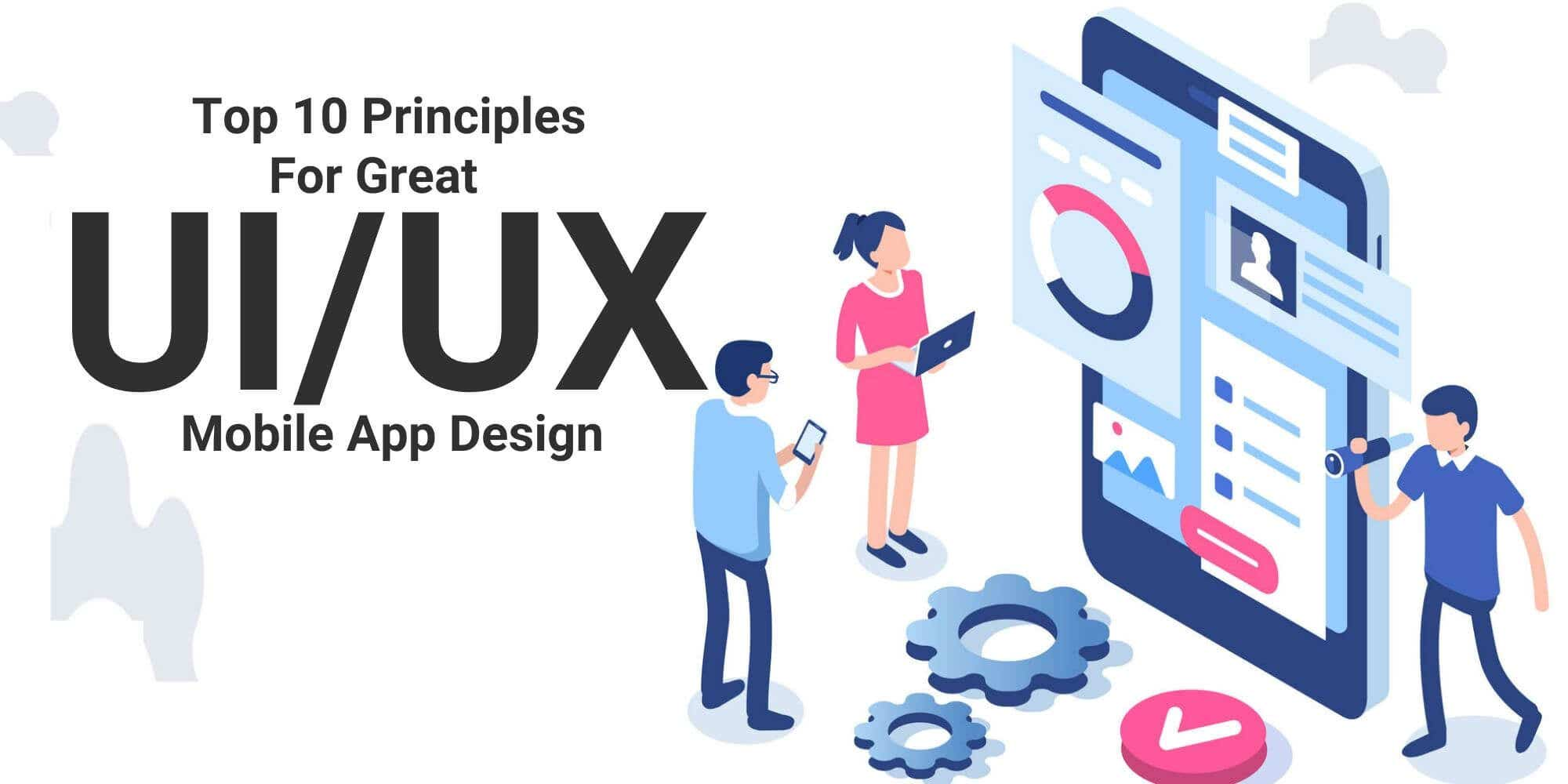 Cover photo for Top 10 UI/UX principles for mobile app development